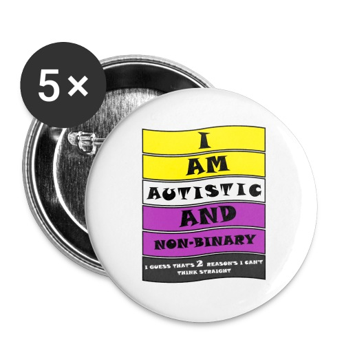 Autistic and Non-binary | Funny Quote - Buttons large 2.2''/56 mm(5-pack)