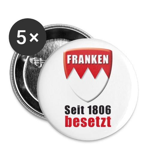 Franken - Seit 1806 besetzt! - Buttons groß 56 mm (5er Pack)