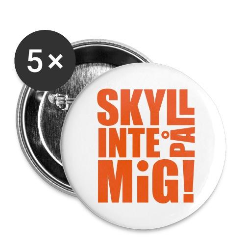 SKYLL INTE PÅ MIG! - Stora knappar 56 mm (5-pack)