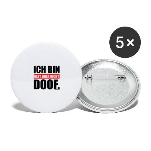 Spruch Ich bin nett, aber nicht doof - bow - Buttons groß 56 mm (5er Pack)