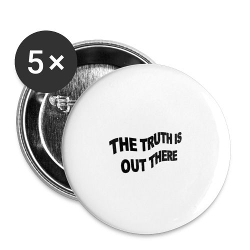 Chapa The truth is out there - Paquete de 5 chapas grandes (56 mm)