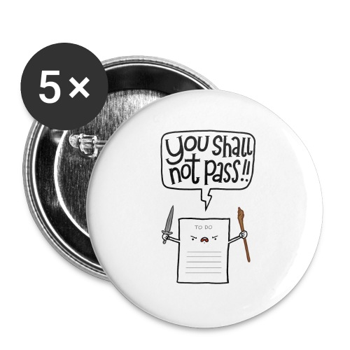 You shall not pass-To Do - Buttons groß 56 mm (5er Pack)