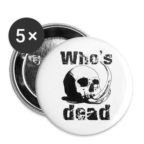 Who's dead - Black - Confezione da 5 spille grandi (56 mm)