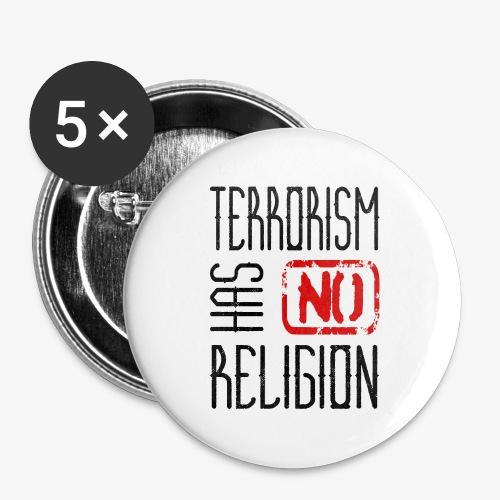 Terrorism has no religion - Buttons groß 56 mm (5er Pack)