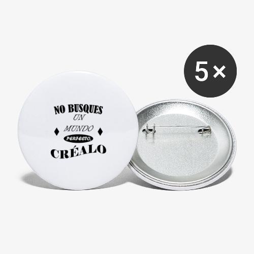 NO BUSQUES UN MUNDO PERFECTO, CRÉALO - Paquete de 5 chapas grandes (56 mm)