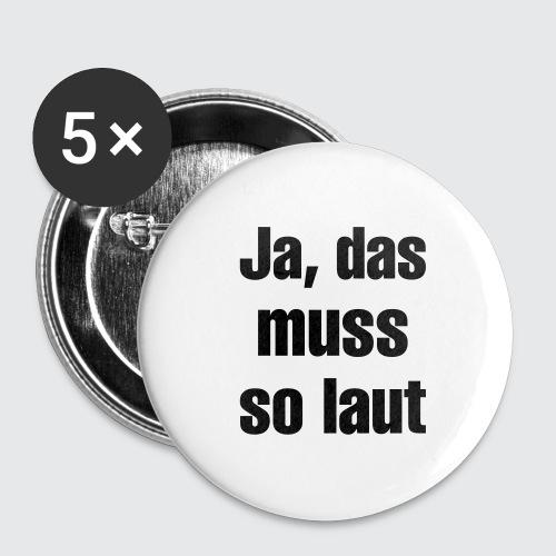 das muss so - Buttons groß 56 mm (5er Pack)