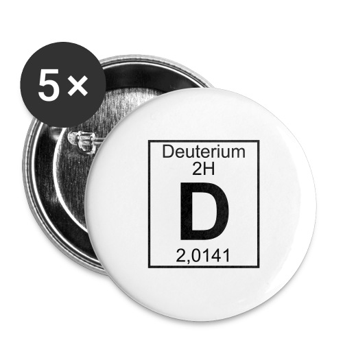 D (Deuterium) - Element 2H - pfll - Buttons large 2.2''/56 mm(5-pack)