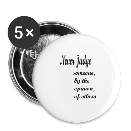 Never Judge - Buttons large 2.2''/56 mm(5-pack)