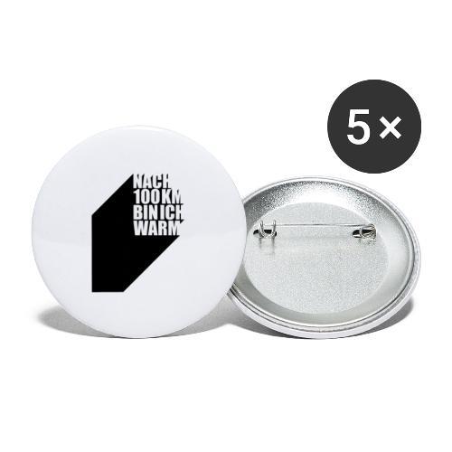 Nach 100 km bin ich warm - Buttons groß 56 mm (5er Pack)