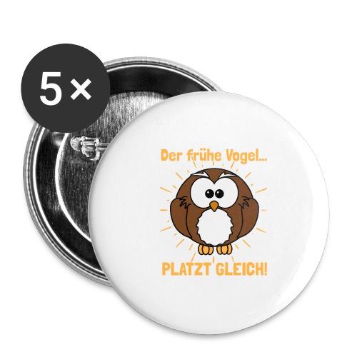 Der frühe Vogel... PLATZT GLEICH! - Buttons groß 56 mm (5er Pack)