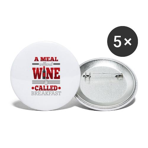 Food requires wine - Funny wine gift idea - Buttons large 2.2''/56 mm (5-pack)