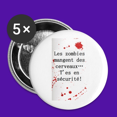Les zombies mangent des cerveaux... - Lot de 5 grands badges (56 mm)
