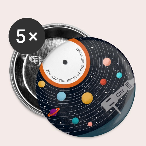You Are The Music Of The Universe - Buttons groß 56 mm (5er Pack)