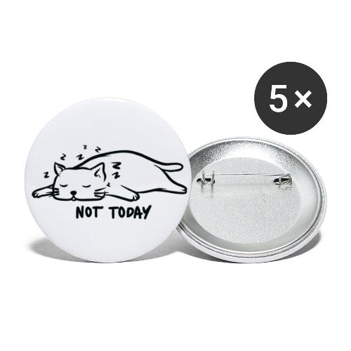 Nicht heute not today Aufschieberitis Katze - Buttons groß 56 mm (5er Pack)