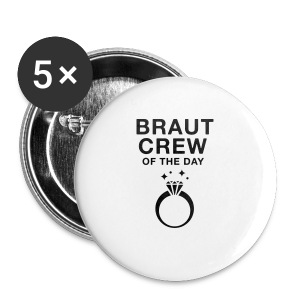Braut Crew of the day - JGA T-Shirt - JGA Shirt - Buttons groß 56 mm