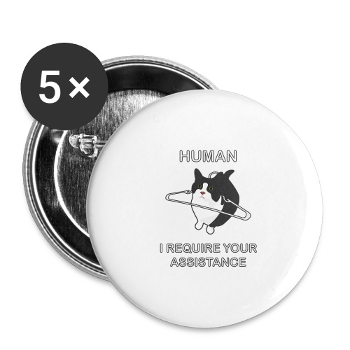Human, I require your assitance! - Buttons groß 56 mm (5er Pack)