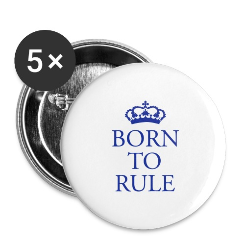 Born to Rule - Buttons large 2.2''/56 mm(5-pack)