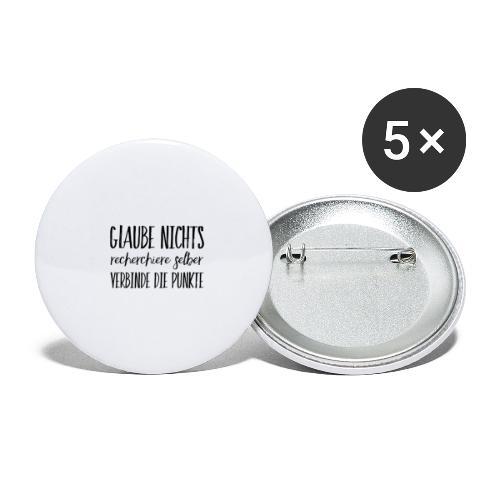 GLAUBE NICHTS recherchiere selber VERBINDE PUNKTE - Buttons groß 56 mm (5er Pack)