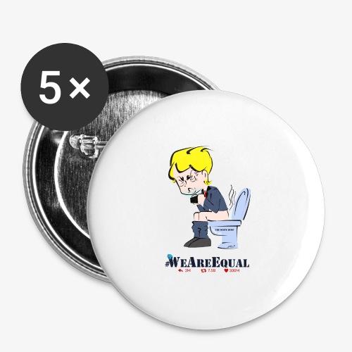 PREMIUM ANTI-TRUMP TSHIRTS by Him© #WeAreEqual - Lot de 5 grands badges (56 mm)