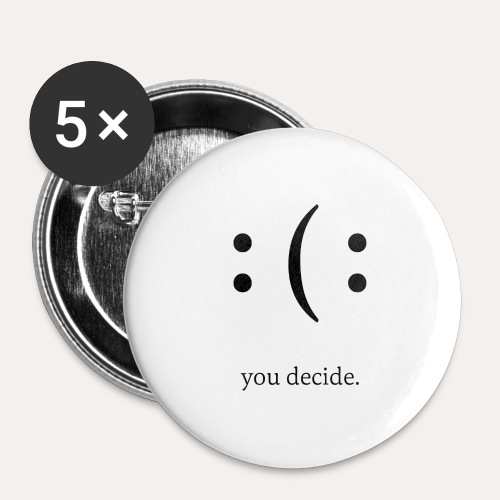 you decide. - Buttons groß 56 mm (5er Pack)