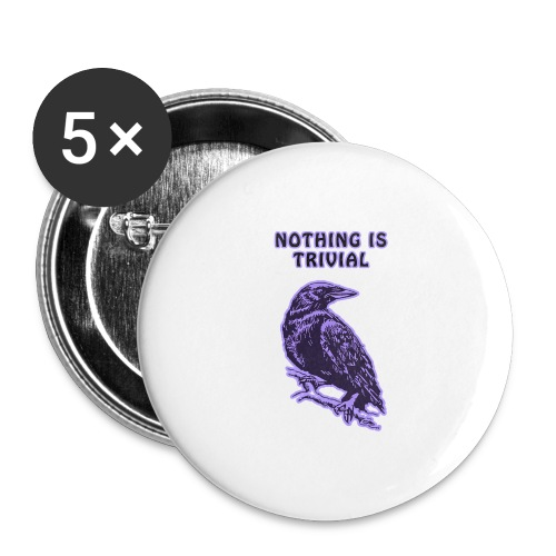 Lilac Crow - Nothing is Trivial - Buttons large 2.2''/56 mm(5-pack)