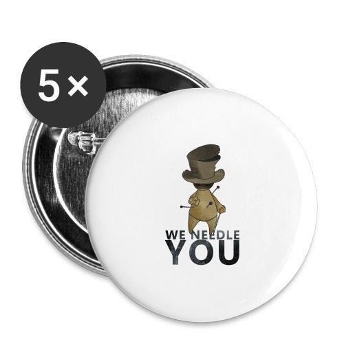 WE NEEDLE YOU - Lot de 5 grands badges (56 mm)