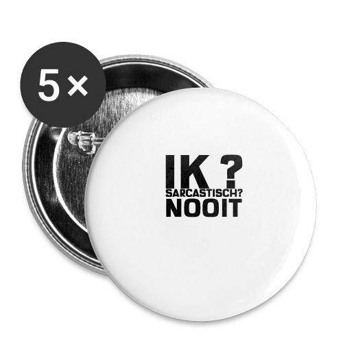 IK SARCASTISCH NOOIT - Buttons groot 56 mm (5-pack)