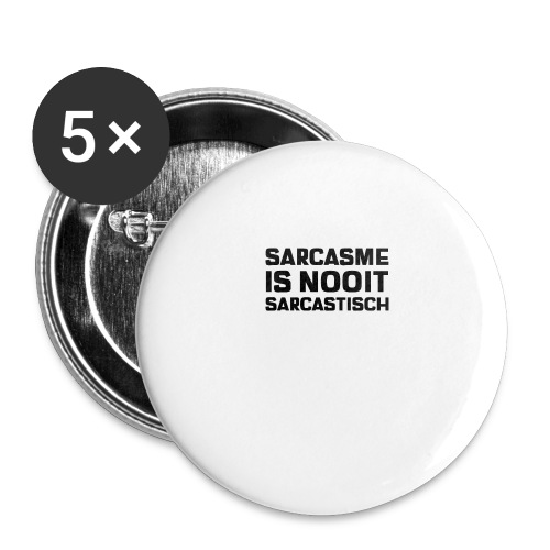 SARCASME IS NOOIT SARCASTISCH - Buttons groot 56 mm (5-pack)