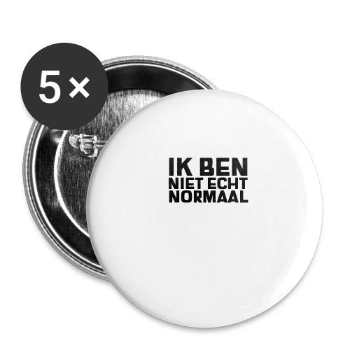 IK BEN NIET ECHT NORMAAL - Buttons groot 56 mm (5-pack)