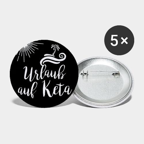 Urlaub auf Keta - Buttons groß 56 mm (5er Pack)