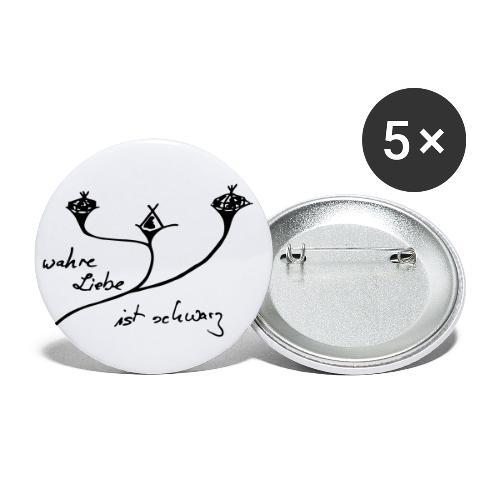 wahreLiebeistschwarzteil2 - Buttons groß 56 mm (5er Pack)