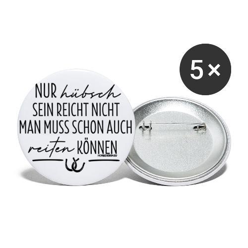 Nur hübsch sein - reiten können - Buttons groß 56 mm (5er Pack)