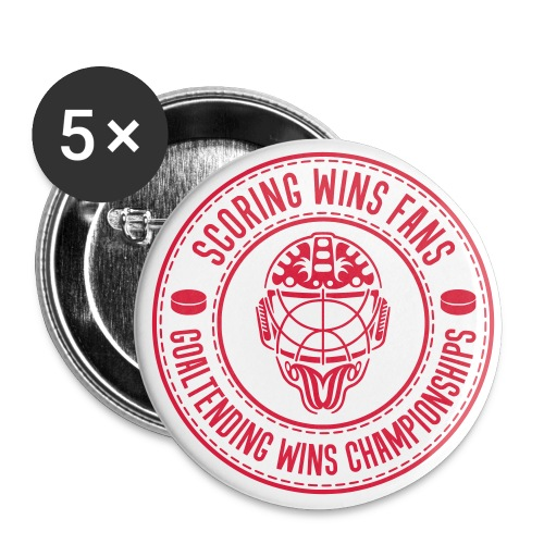 Ice Hockey - Goaltending Wins Championships - Buttons large 2.2''/56 mm (5-pack)