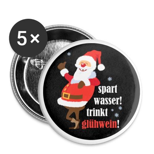 Spart Wasser, trinkt Glühwein! - Buttons groß 56 mm (5er Pack)