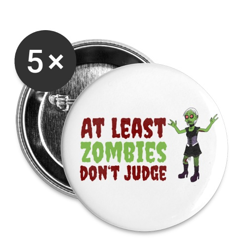 Zombies don't judge - Buttons large 2.2''/56 mm(5-pack)