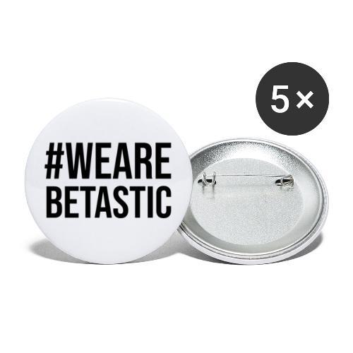 #WeAreBETASTIC-Black-Lettering - Buttons groß 56 mm (5er Pack)