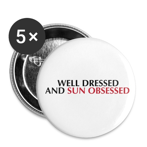 Well dressed and sun obsessed - Paquete de 5 chapas grandes (56 mm)