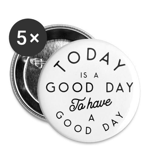Bonne journée pour avoir une bonne journée - Buttons large 2.2''/56 mm(5-pack)
