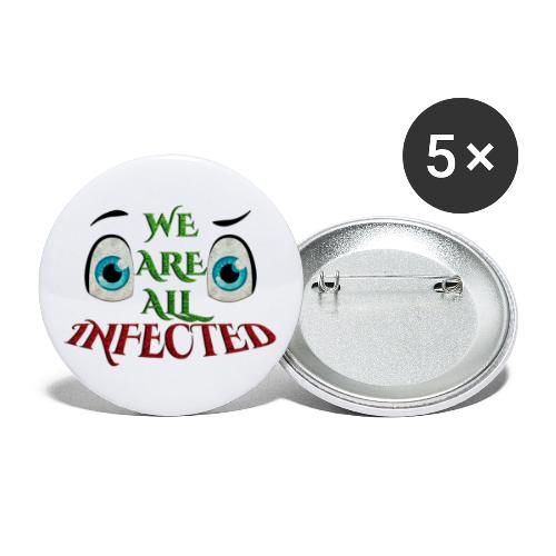 We are all infected -by- t-shirt chic et choc - Lot de 5 grands badges (56 mm)