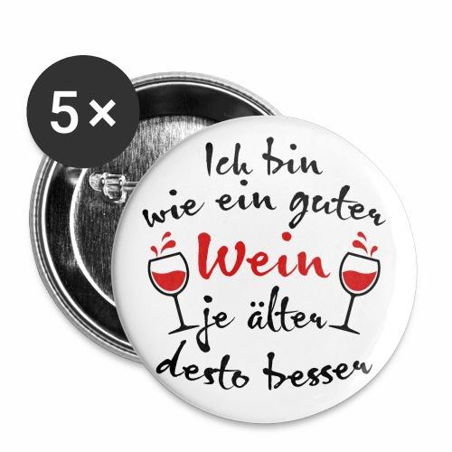 14 Ich bin wie ein guter Wein j älter desto besser - Buttons groß 56 mm (5er Pack)