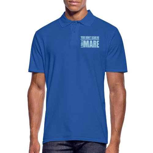 You don't scare me! I ride a mare - Männer Poloshirt