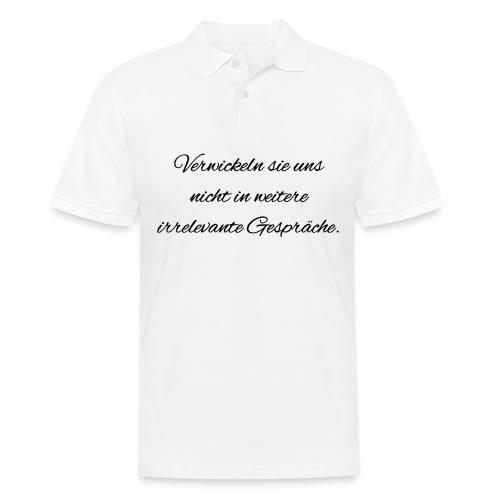 irrelevante Gespraeche - Männer Poloshirt