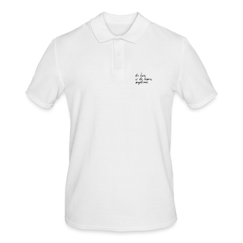 to live is to learn. anytime. - Männer Poloshirt