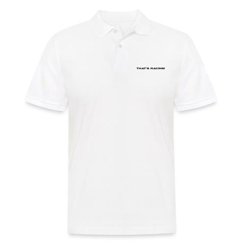 That's Racing! - Männer Poloshirt