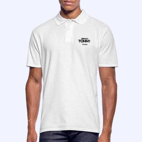 Einfach Tommy / #fangirl / Black Font - Männer Poloshirt