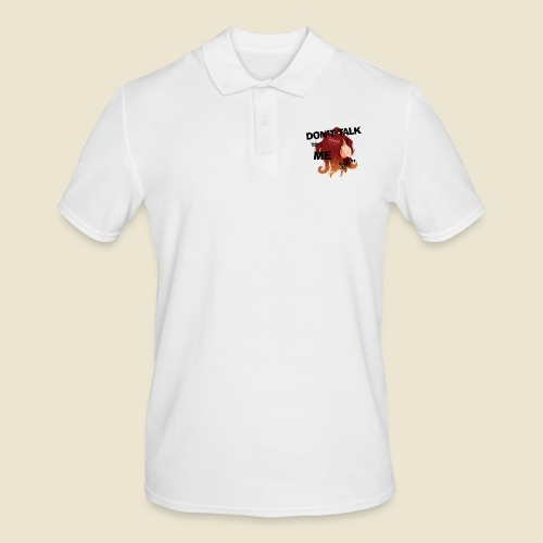 Don't talk to me... - Polo Homme