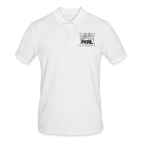 I am only coding in Perl ironically!!1 - Men's Polo Shirt