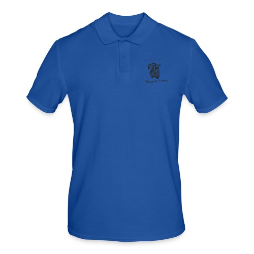 Because I know - Men's Polo Shirt