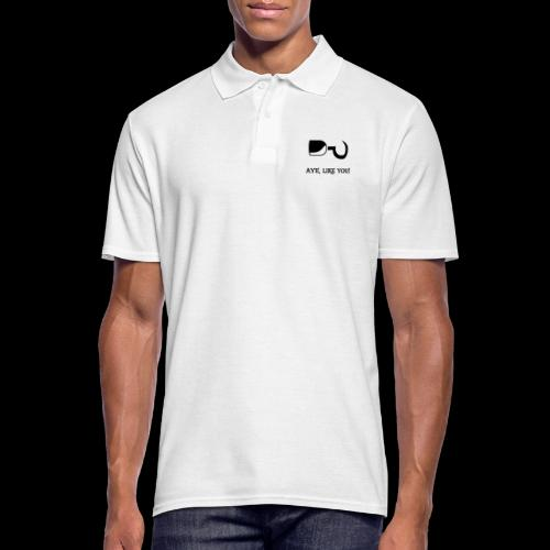 ~ Aye, like you! ~ - Männer Poloshirt