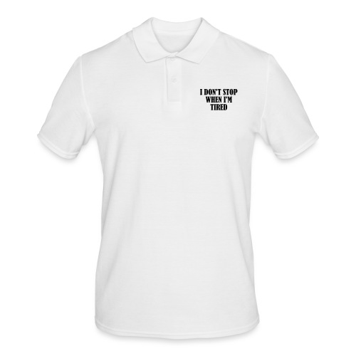 I Dont Stop When im Tired, Fitness, No Pain, Gym - Männer Poloshirt